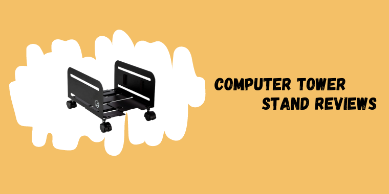 Computer Tower Stand Reviews